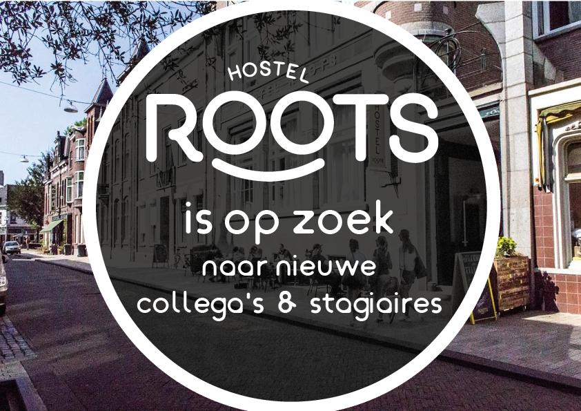 Hostel Roots is op zoek naar nieuwe collega's & stagiaires